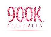 900K (nine hundred thousand) followers