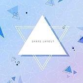 SHAPE LAYOUT