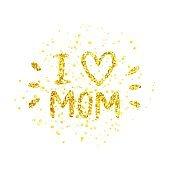 I love mom - golden letter with heart