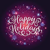 Happy Holidays hand lettering inscription on firework background