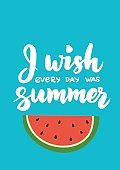 I wish every day was summer - hand drawn brush