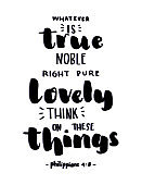 Whatever Is True Noble Right Pure Lovely Think On These Things