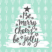 Be Merry, Cheers, be Jolly. Holidays hand written lettering quote