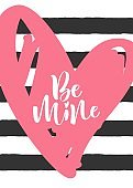 Be mine. Hand drawn lettering quote. Design for poster, banner, greeting card. Vector illustration.