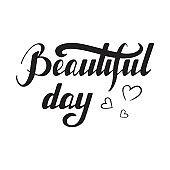 Hand written lettering Beautiful day
