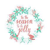 The season to be Jolly greeting card. Vector winter holidays background with hand lettering calligraphic, snowflakes, falling snow, wreath.