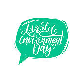 World Environment Day,hand lettering for cards, posters etc. Vector calligraphy illustration in speech bubble.