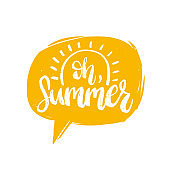 Hand lettering Oh, Summer in speech bubble.Vector inspirational poster with calligraphy on white background.