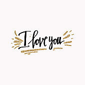 I love you. Valentines day greeting card with calligraphy and gold glitter elements. Hand drawn design elements. Template for greeting card, banner, poster, congratulate.