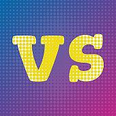 Versus VS letters translate fight. Pop art halftone  background. Vector illustration