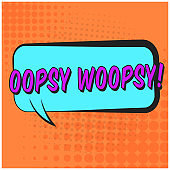 Bright speech bubble with OOPSY WOOPSY text