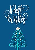 Christmas and New Year card with Christmas tree and handwritten lettering quote Best Wishes