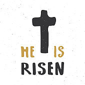 He is risen, lettering religious sign with crucifix symbol. Hand drawn Christian cross, grunge textured retro badge, Vintage label, typography design print, vector illustration