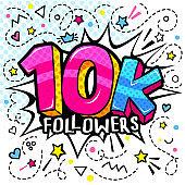 10000 followers illustration in pop art style. 10 K.
