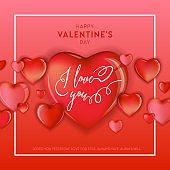 Creative design concept with 3d hearts for Valentine Day, Hand Drawn Lettering, Love card vector illustration, Wedding Party Flyer or Poster