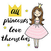 Cute little princess is cuddeling yourself. All princesses love themselves text. Vector isolated illustration.