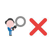 Vector illustration businessman character holding magnifier and looking, analyzing x mark