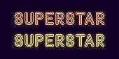 Neon inscription of Superstar. Vector, neon Text