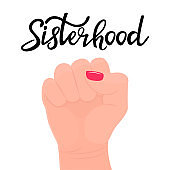 Sisterhood lettering . Female hand clenched into a fist. fight, victory, battle. Women's union. Girl feminism.