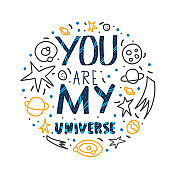 You are my universe quote. Vector illustration.