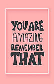 You are amazing remember that vector quote.