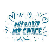 My body my choice  quote. Vector illustration.