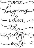 Peace Begins When The Expectation Ends