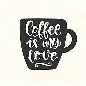 Coffee is my love quote. Hand Lettering inscription mug, cup black silhouette shape