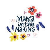 Mama in the making hand drawn black lettering