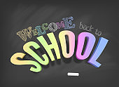 Welcome back to school concept. Colorful 3d letters and hand drawn text on textured chalkboard. Vector illustration