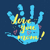 Love you, mom! Calligraphy handwritten lettering sign, Mother's Day Hand drawn greeting card with baby hands paint stamp. Vector illustration