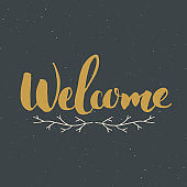 Welcome lettering handwritten sign, Hand drawn grunge calligraphic text. Vector illustration