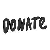 Donate. Vector hand drawn illustration with cartoon lettering.
