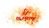 Be awesome - motivational text