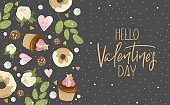 Valentine's day greeting card with flowers, sweets, branches, romantic elements and handwritten text. Vector illustration. Template for invitation, greeting, greetings, posters.