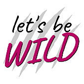 Slogan LETS BE WILD in pink, creative concept.