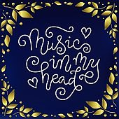 calligraphy lettering of Music in my head in white on blue background with golden leaves