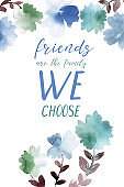 Friendship quote art print. Friends are the family we choose.