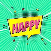 Comic lettering speech bubble for emotion with text HAPPY! comic style flat design. Dynamic pop art illustration isolated on rays background. Voice exclamation HAPPY! concept.