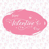 Happy Valentines day. Greetings cover with design of lettering. Handwritten calligraphy on pink background from brush strokes and pattern hand drawing doodle of hearts. Vector template for cover
