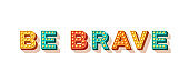 Be brave motivational poster