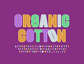 Vector bright Emblem Organic Cotton. Colorful Alphabet Letters, Numbers and Symbols