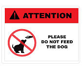 Animal Prevention signs, Attention board with message Please do not feed the dog watch for moving equipment. beware and careful Sign, warning symbol, vector illustration.