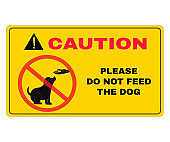 Animal Prevention signs, Caution board with message CAUTION PLEASE DO NOT FEED THE DOG. beware and careful Sign, warning symbol, vector illustration.