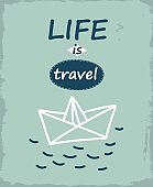 life is a travel hand drawn vector poster with paper boat