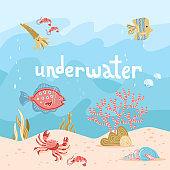 Hand drawn Cartoon Sea Underwater Nature Scene Color Background Web Flat Design with Fish, Seaweed, Marine inhabitants, Sand. Underwater lettering quote. Vector illustration of Undersea Landscape