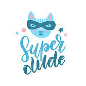 Funny cat superhero in mask. Kids hand drawn print with text Super dude. Vector hand drawn flat illustration.