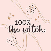 """Vector calligraphy illustration """"100% the witch"""". Cute words are isolated on beige background. Concept for palmistry, spiritual pursuits. Halloween Cards & Spooky Greetings. Party invitation template."""