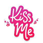 Kiss me. Love Romantic Valentine day card pink on white background. Typographic poster with hand drawn quote. Vector Lettering. Calligraphy for banners, labels signs, prints, posters, web phone case