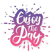 """Inspirational quote """"Enjoy the day"""". Hand drawn brush lettering on white background. Vector calligraphy for your design: banners, gift cards, posters, vouchers, advertising, textile, web"""